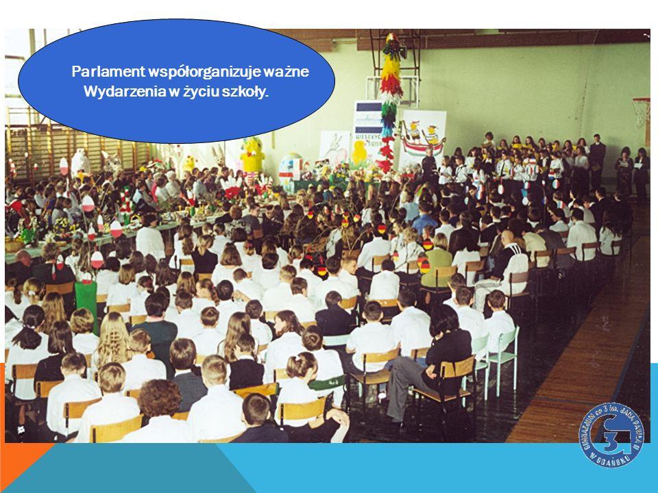 Parlament współorganizuje ważne Wydarzenia w życiu szkoły.