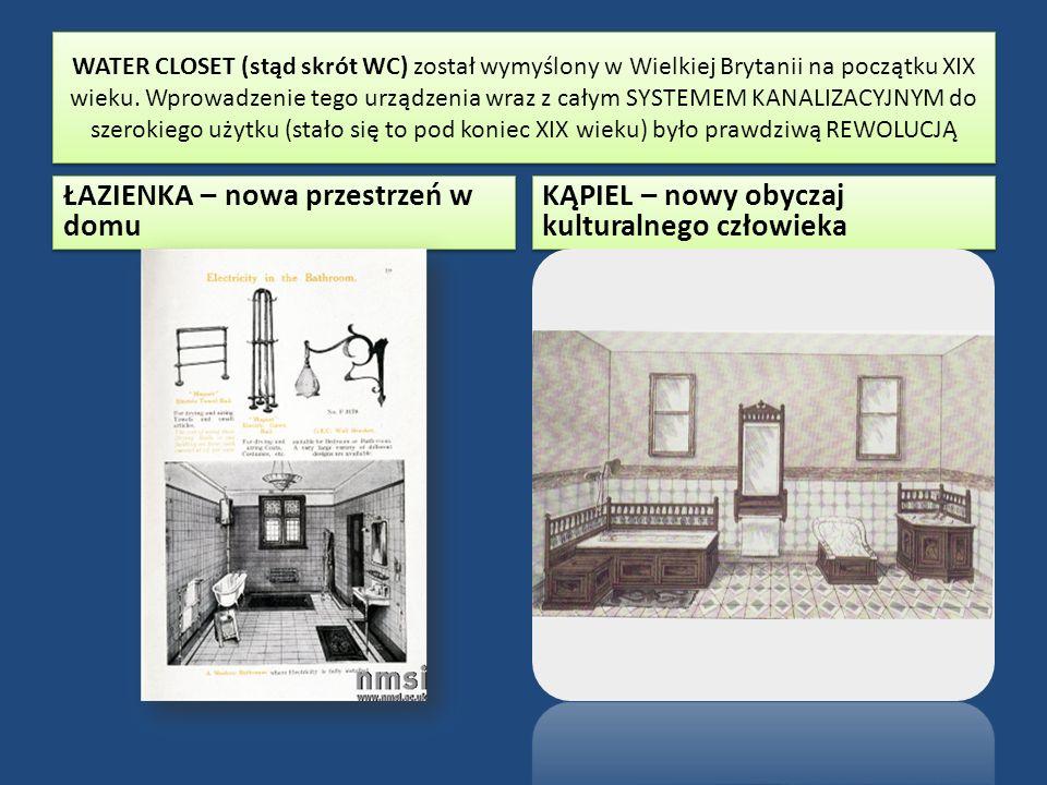 WATER CLOSET (stąd skrót WC) został wymyślony w Wielkiej Brytanii na początku XIX wieku.