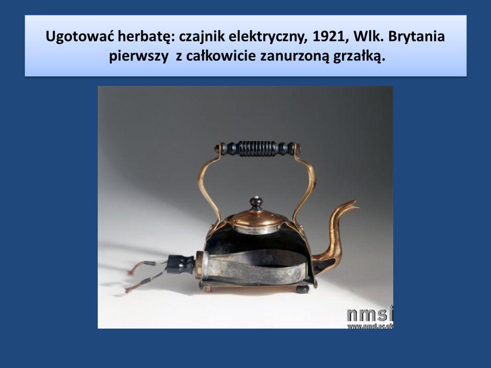 Ugotować herbatę: czajnik elektryczny, 1921, Wlk. Brytania pierwszy z całkowicie zanurzoną grzałką.