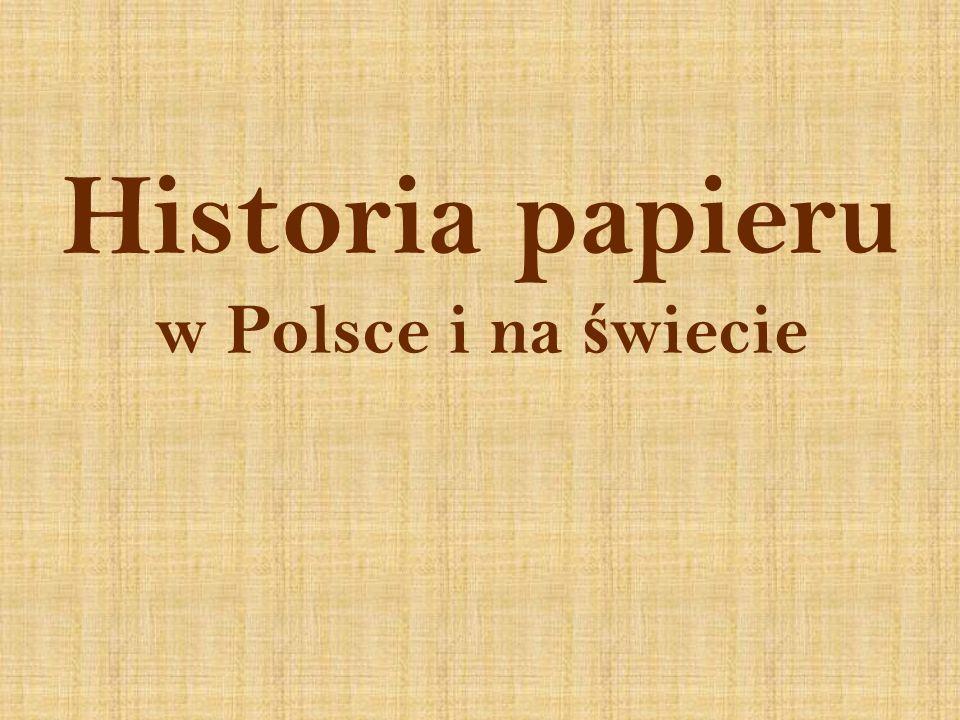 Historia papieru w Polsce i na ś wiecie