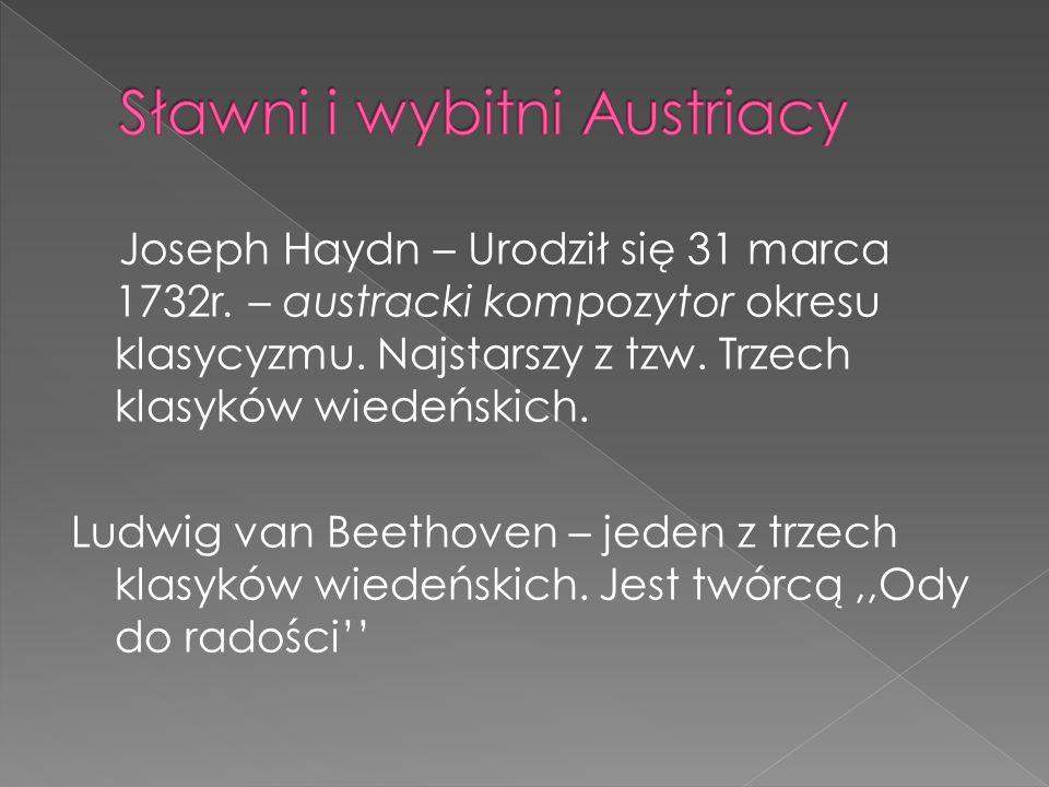 Joseph Haydn – Urodził się 31 marca 1732r. – austracki kompozytor okresu klasycyzmu. Najstarszy z tzw. Trzech klasyków wiedeńskich. Ludwig van Beethov