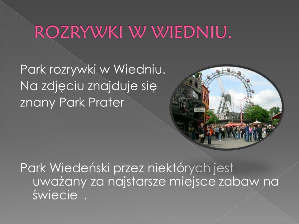 Park rozrywki w Wiedniu. Na zdjęciu znajduje się znany Park Prater Park Wiedeński przez niektórych jest uważany za najstarsze miejsce zabaw na świecie