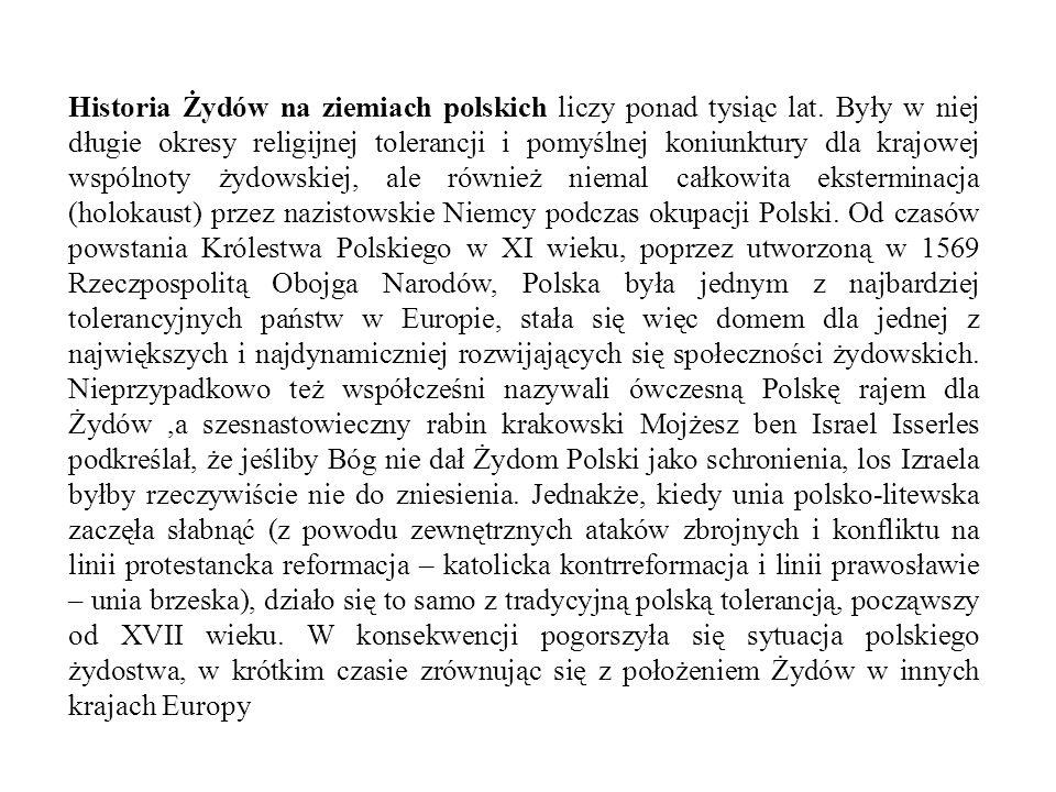 Historia Żydów na ziemiach polskich liczy ponad tysiąc lat.