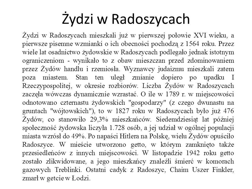 W XIX wieku Radoszyce stały się kolejnym ośrodkiem chasydyzmu.