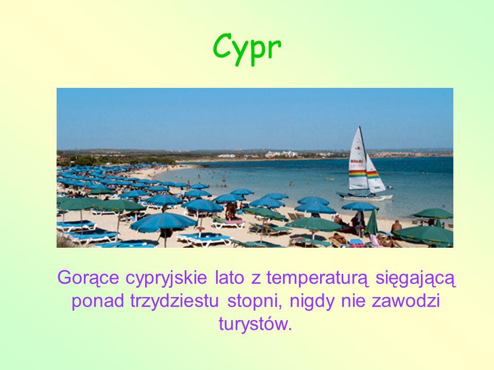 Cypr Gorące cypryjskie lato z temperaturą sięgającą ponad trzydziestu stopni, nigdy nie zawodzi turystów.