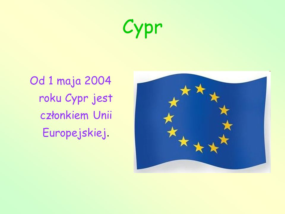 Cypr Od 1 maja 2004 roku Cypr jest członkiem Unii Europejskiej.