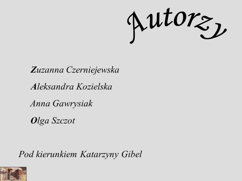 Zuzanna Czerniejewska Aleksandra Kozielska Anna Gawrysiak Olga Szczot Pod kierunkiem Katarzyny Gibel