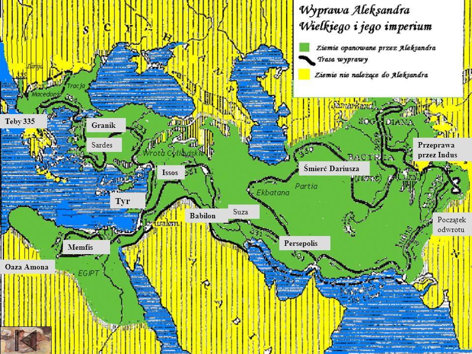 Oaza Amona Memfis Teby 335 Tyr Granik Sardes Issos Babilon Suza Persepolis Śmierć Dariusza Przeprawa przez Indus Początek odwrotu