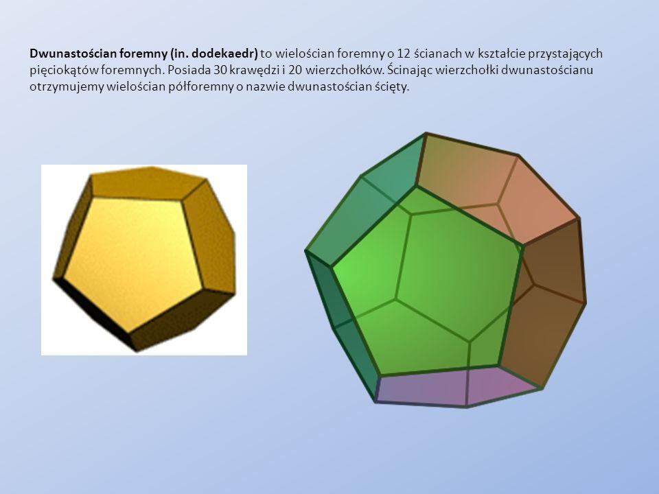 Dwunastościan foremny (in. dodekaedr) to wielościan foremny o 12 ścianach w kształcie przystających pięciokątów foremnych. Posiada 30 krawędzi i 20 wi
