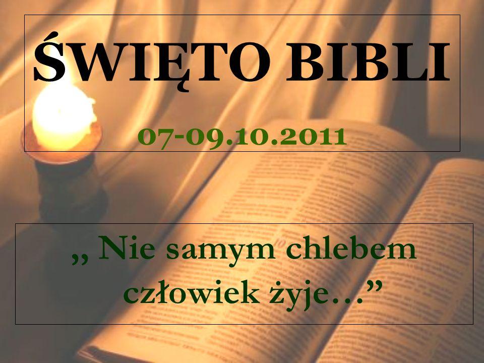 ŚWIĘTO BIBLI 07-09.10.2011,, Nie samym chlebem człowiek żyje…