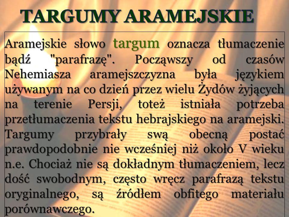 Aramejskie słowo targum oznacza tłumaczenie bądź