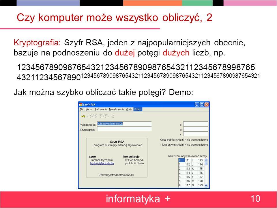Czy komputer może wszystko obliczyć, 2 Kryptografia: Szyfr RSA, jeden z najpopularniejszych obecnie, bazuje na podnoszeniu do dużej potęgi dużych licz