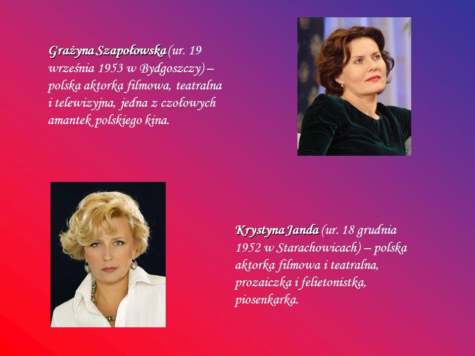 Grażyna Szapołowska Grażyna Szapołowska (ur. 19 września 1953 w Bydgoszczy) – polska aktorka filmowa, teatralna i telewizyjna, jedna z czołowych amant