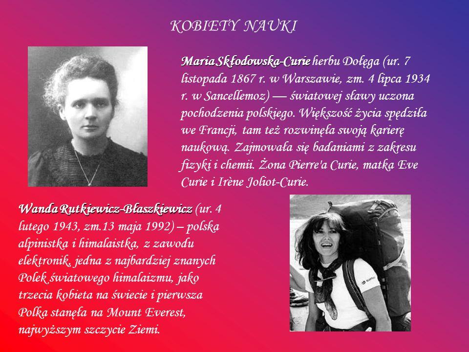 Maria Skłodowska-Curie Maria Skłodowska-Curie herbu Dołęga (ur. 7 listopada 1867 r. w Warszawie, zm. 4 lipca 1934 r. w Sancellemoz) światowej sławy uc