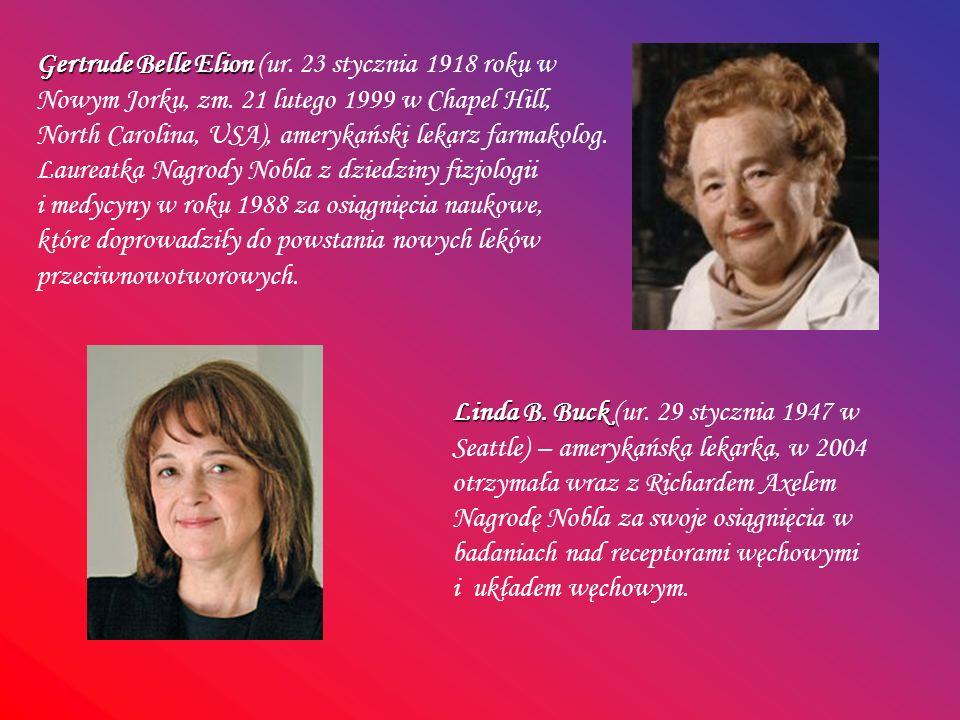 Gertrude Belle Elion Gertrude Belle Elion (ur. 23 stycznia 1918 roku w Nowym Jorku, zm. 21 lutego 1999 w Chapel Hill, North Carolina, USA), amerykańsk