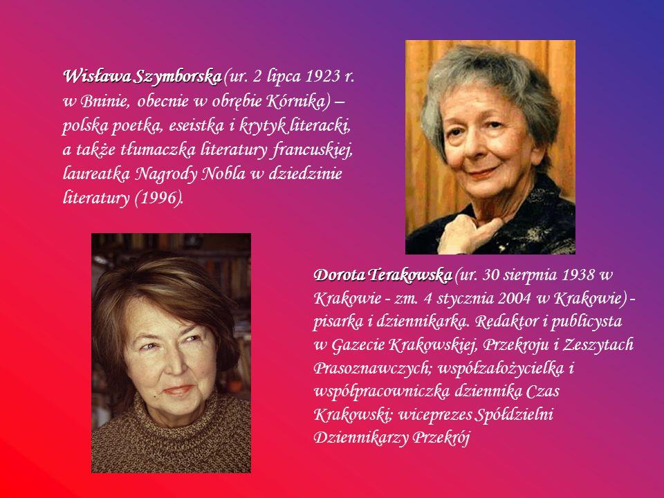 Wisława Szymborska Wisława Szymborska (ur. 2 lipca 1923 r. w Bninie, obecnie w obrębie Kórnika) – polska poetka, eseistka i krytyk literacki, a także