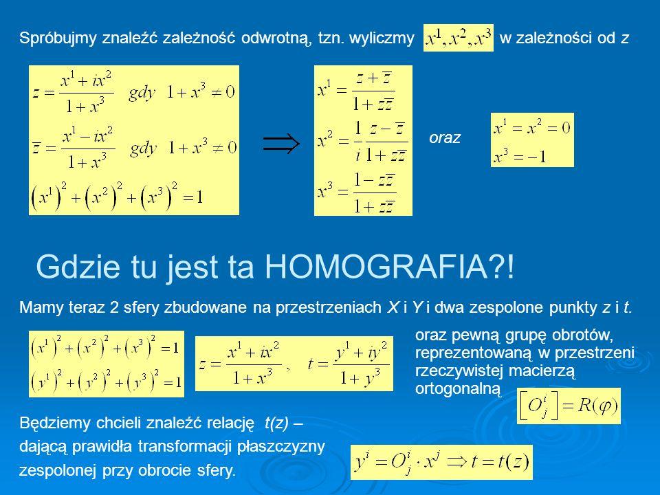 Macierze obrotu w przestrzeni Euklidesowej: Po zastosowaniu kilku ostatnich faktów dostajemy następujące relacje: Jest homografia.