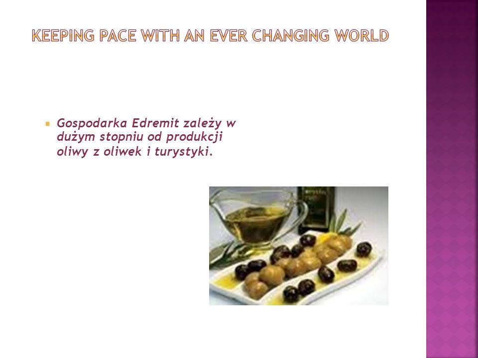 W Edremit jest wiele fabryk, które produkują oliwę z oliwek.