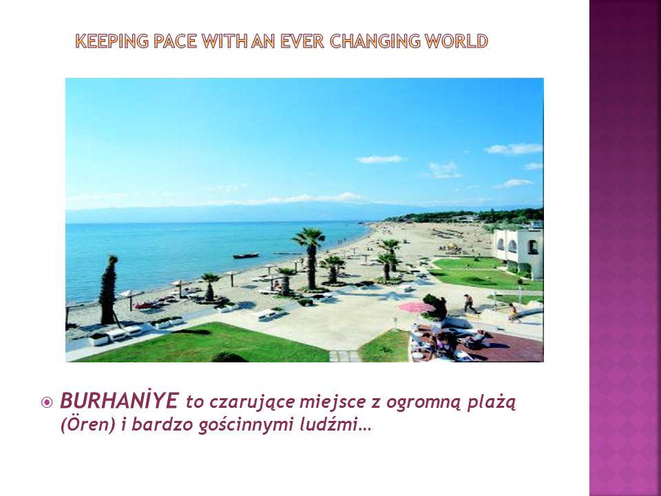 BURHANİYE to czarujące miejsce z ogromną plażą (Ören) i bardzo gościnnymi ludźmi…