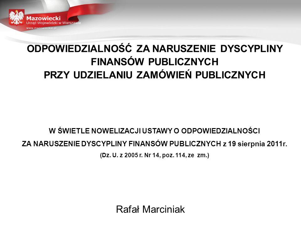 ODPOWIEDZIALNOŚĆ ZA NARUSZENIE DYSCYPLINY FINANSÓW PUBLICZNYCH PRZY UDZIELANIU ZAMÓWIEŃ PUBLICZNYCH W ŚWIETLE NOWELIZACJI USTAWY O ODPOWIEDZIALNOŚCI Z