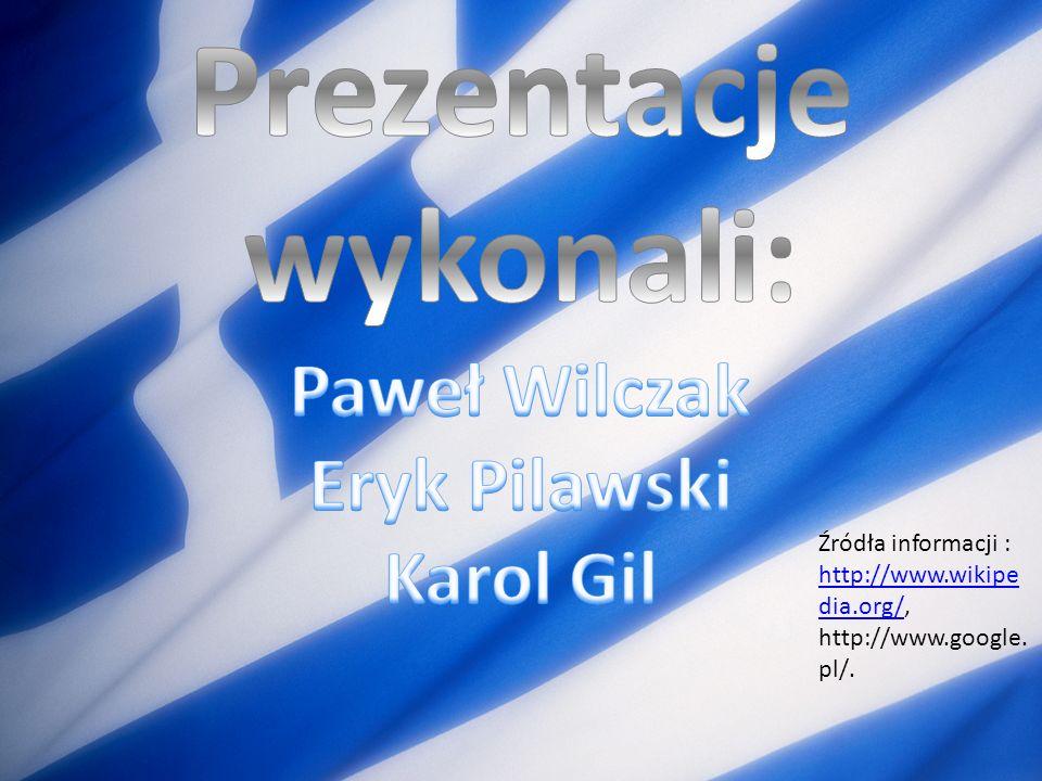 Źródła informacji : http://www.wikipe dia.org/http://www.wikipe dia.org/, http://www.google. pl/.