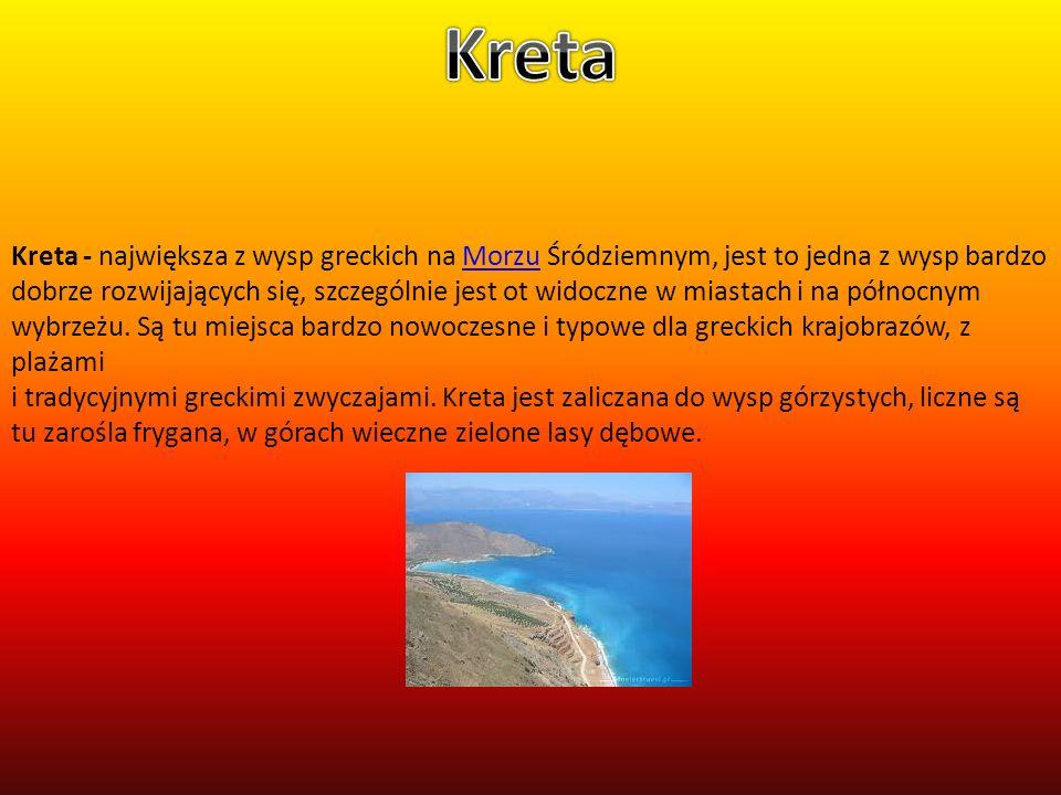 Kreta - największa z wysp greckich na Morzu Śródziemnym, jest to jedna z wysp bardzo dobrze rozwijających się, szczególnie jest ot widoczne w miastach