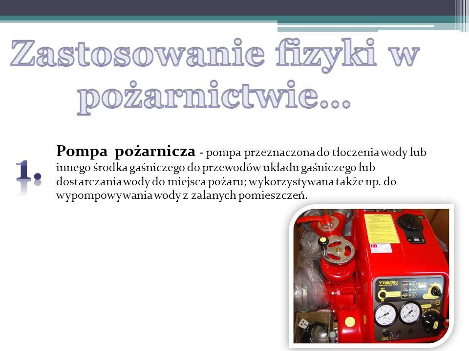 Pompa pożarnicza - pompa przeznaczona do tłoczenia wody lub innego środka gaśniczego do przewodów układu gaśniczego lub dostarczania wody do miejsca p