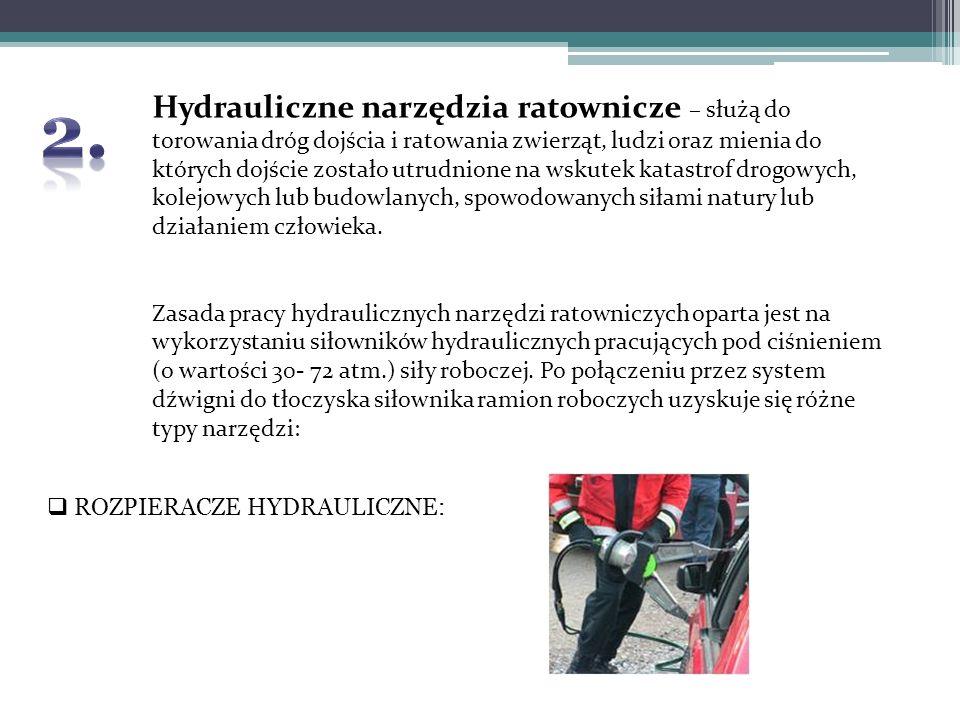Hydrauliczne narzędzia ratownicze – służą do torowania dróg dojścia i ratowania zwierząt, ludzi oraz mienia do których dojście zostało utrudnione na w