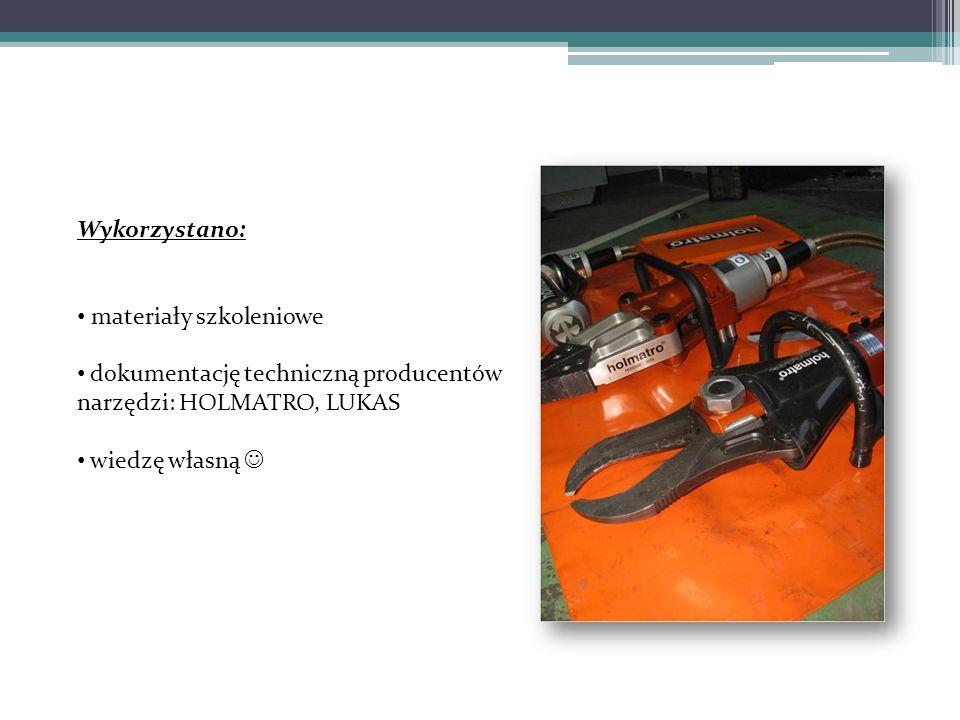 Wykorzystano: materiały szkoleniowe dokumentację techniczną producentów narzędzi: HOLMATRO, LUKAS wiedzę własną