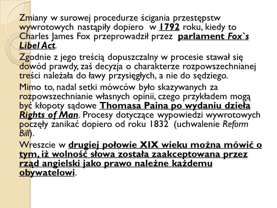 Zmiany w surowej procedurze ścigania przestępstw wywrotowych nastąpiły dopiero w 1792 roku, kiedy to Charles James Fox przeprowadził przez parlament F