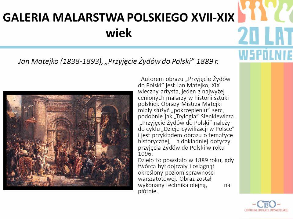 GALERIA MALARSTWA POLSKIEGO XVII-XIX wiek Jan Matejko (1838-1893), Przyjęcie Żydów do Polski 1889 r.