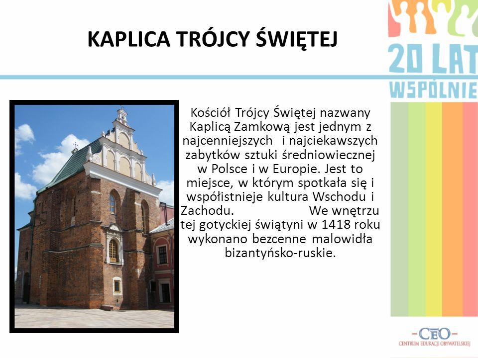 KAPLICA TRÓJCY ŚWIĘTEJ Kościół Trójcy Świętej nazwany Kaplicą Zamkową jest jednym z najcenniejszych i najciekawszych zabytków sztuki średniowiecznej w Polsce i w Europie.