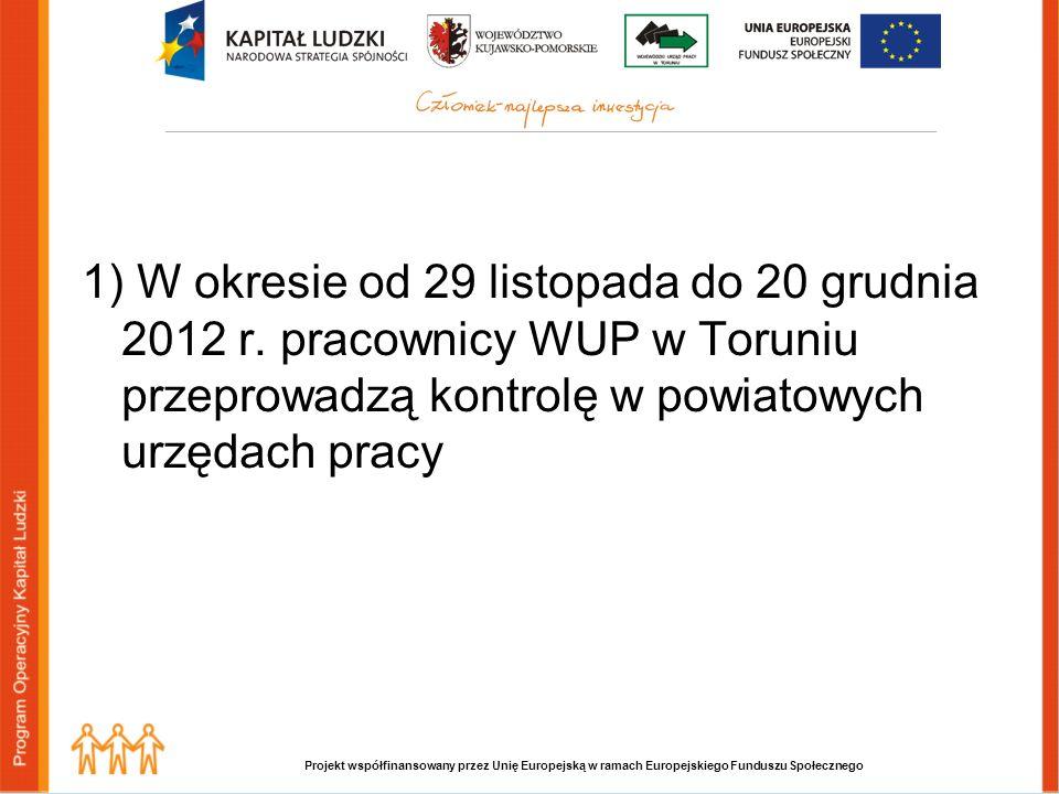Projekt współfinansowany przez Unię Europejską w ramach Europejskiego Funduszu Społecznego 1) W okresie od 29 listopada do 20 grudnia 2012 r. pracowni