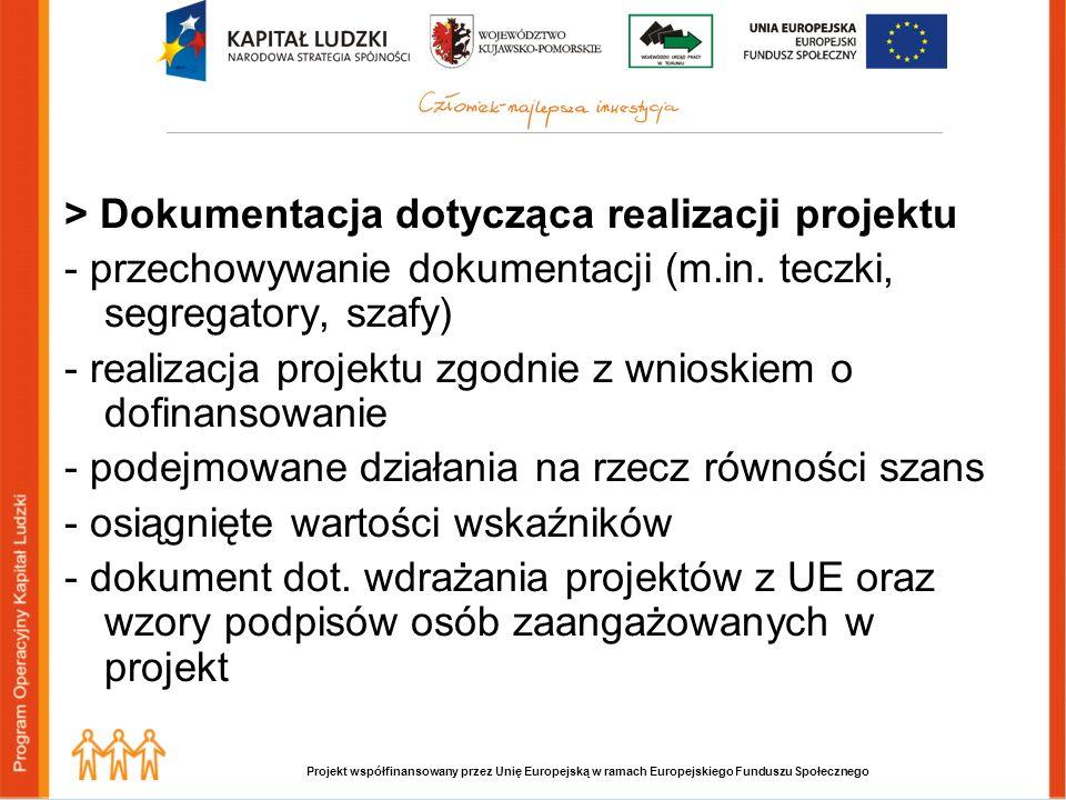 Projekt współfinansowany przez Unię Europejską w ramach Europejskiego Funduszu Społecznego > Dokumentacja dotycząca realizacji projektu - przechowywanie dokumentacji (m.in.