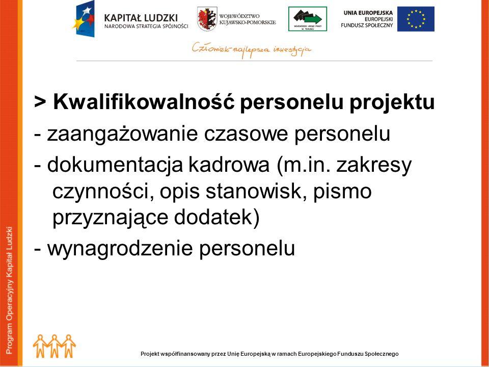 Projekt współfinansowany przez Unię Europejską w ramach Europejskiego Funduszu Społecznego > Kwalifikowalność personelu projektu - zaangażowanie czasowe personelu - dokumentacja kadrowa (m.in.