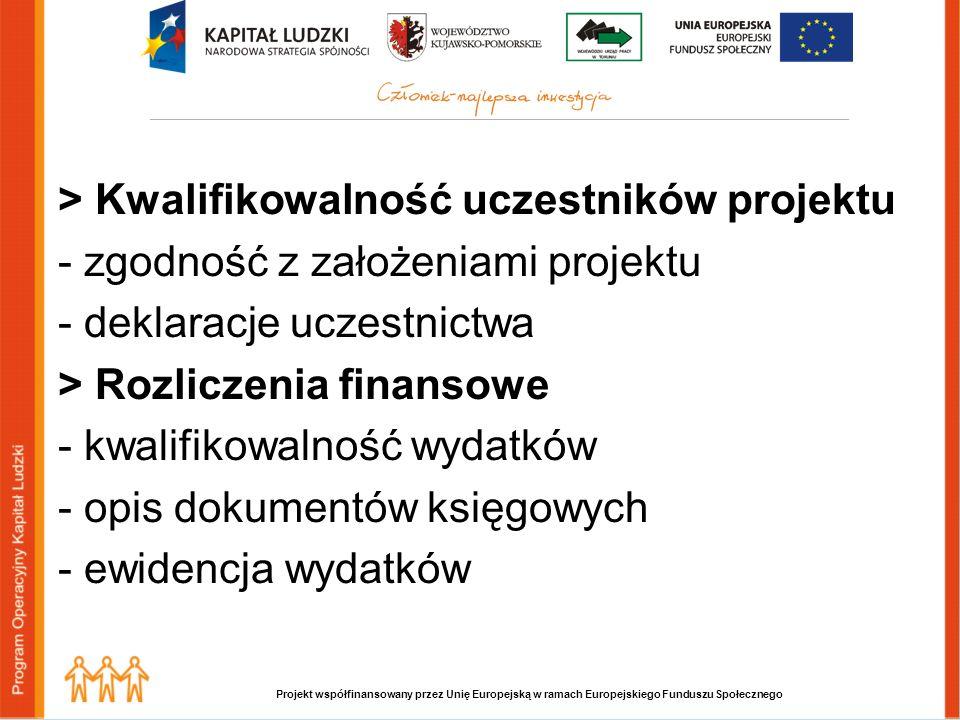 Projekt współfinansowany przez Unię Europejską w ramach Europejskiego Funduszu Społecznego > Kwalifikowalność uczestników projektu - zgodność z założeniami projektu - deklaracje uczestnictwa > Rozliczenia finansowe - kwalifikowalność wydatków - opis dokumentów księgowych - ewidencja wydatków