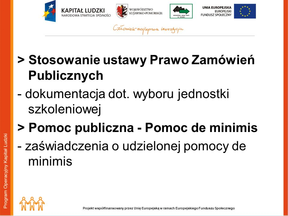 Projekt współfinansowany przez Unię Europejską w ramach Europejskiego Funduszu Społecznego > Stosowanie ustawy Prawo Zamówień Publicznych - dokumentacja dot.