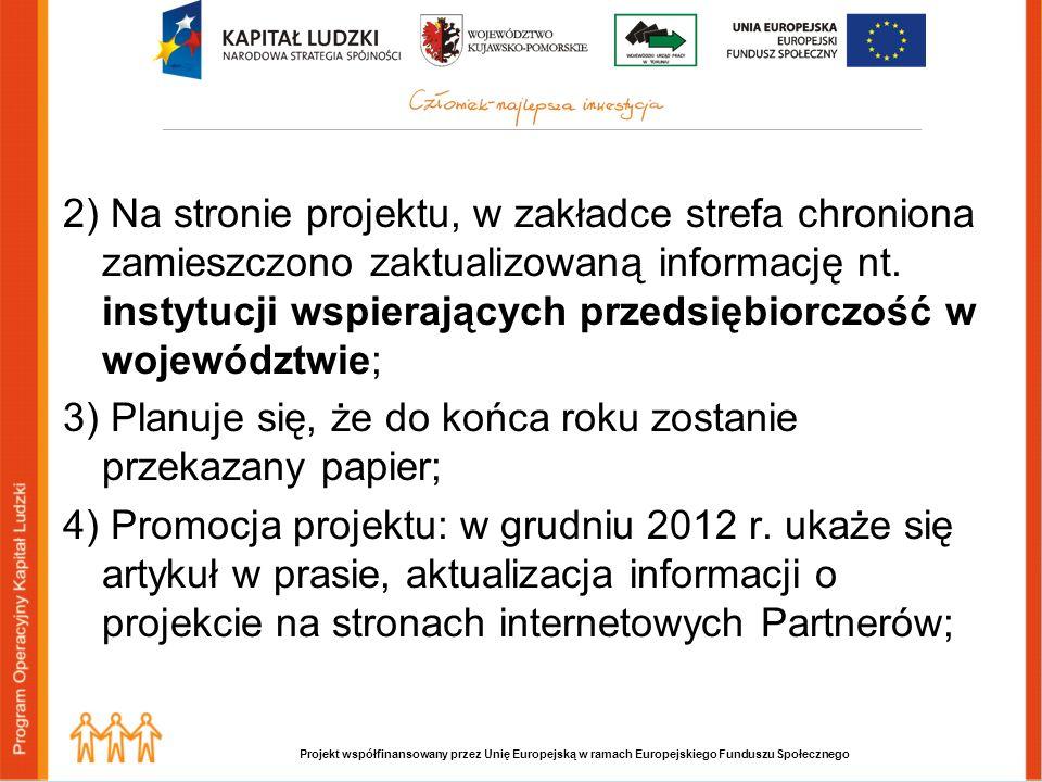 Projekt współfinansowany przez Unię Europejską w ramach Europejskiego Funduszu Społecznego 2) Na stronie projektu, w zakładce strefa chroniona zamieszczono zaktualizowaną informację nt.