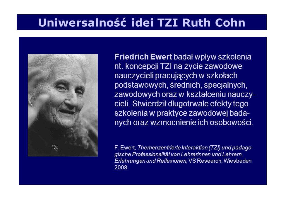 Uniwersalność idei TZI Ruth Cohn Friedrich Ewert badał wpływ szkolenia nt.