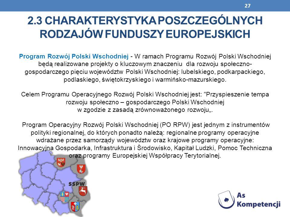 27 Program Rozwój Polski Wschodniej - W ramach Programu Rozwój Polski Wschodniej będą realizowane projekty o kluczowym znaczeniu dla rozwoju społeczno