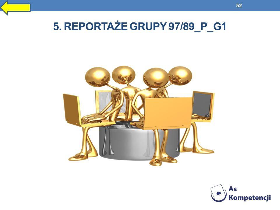 52 5. REPORTAŻE GRUPY 97/89_P_G1