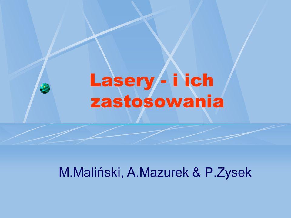 Rodzaje laserów lasery gazowe atomowe, np.He-Ne, lasery gazowe molekularne, np.