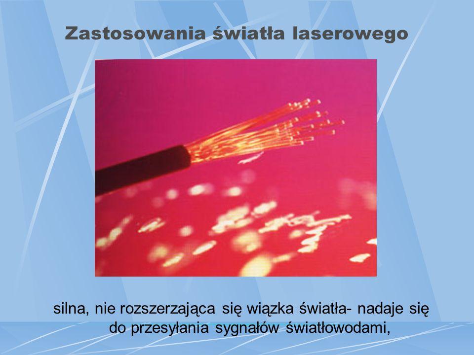 Zastosowania światła laserowego promieniowanie monochromatyczne - spektroskopia gazów, detekcja zanieczyszczeń powietrza przez absorpcję lub fluoresce