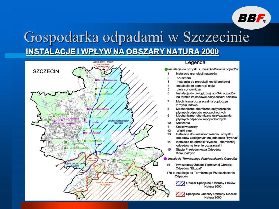 Gospodarka odpadami w Szczecinie PROJEKTOWANE LOKALIZACJE SPALARNI NA TLE OBSZARÓW NATURA 2000