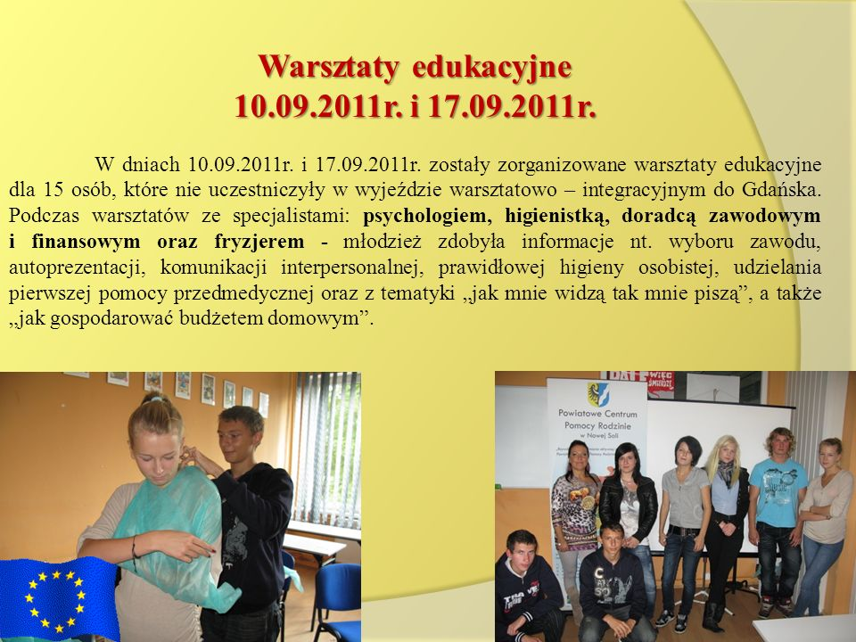 Warsztaty edukacyjne 10.09.2011r. i 17.09.2011r. W dniach 10.09.2011r. i 17.09.2011r. zostały zorganizowane warsztaty edukacyjne dla 15 osób, które ni