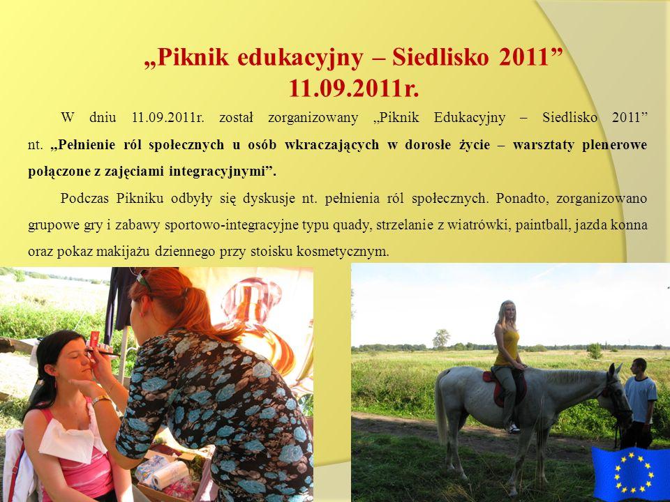 Piknik edukacyjny – Siedlisko 2011 11.09.2011r. W dniu 11.09.2011r. został zorganizowany Piknik Edukacyjny – Siedlisko 2011 nt. Pełnienie ról społeczn