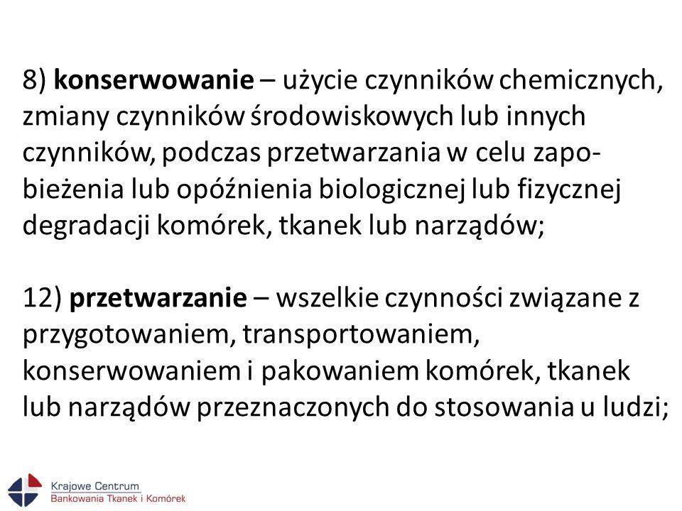 6) karencji po sterylizacji komórek lub tkanek; 7) sposobu przechowywania przetworzonych komórek lub tkanek i zwalniania ich z karencji do dystrybucji, w tym: a) maksymalny czas przechowywania uwzględniający możliwość pogorszenia się właściwości komórek lub tkanek, b) niezbędny w czasie przechowywania system inwentaryzacji komórek lub tkanek, c) szczegółowy opis sposobu dopuszczenia przechowywanych komórek lub tkanek do dystrybucji, d) system identyfikacji komórek lub tkanek umożliwiający rozróżnienie produktów dopuszczonych lub zwolnionych ze sterylizacji do przechowywania.