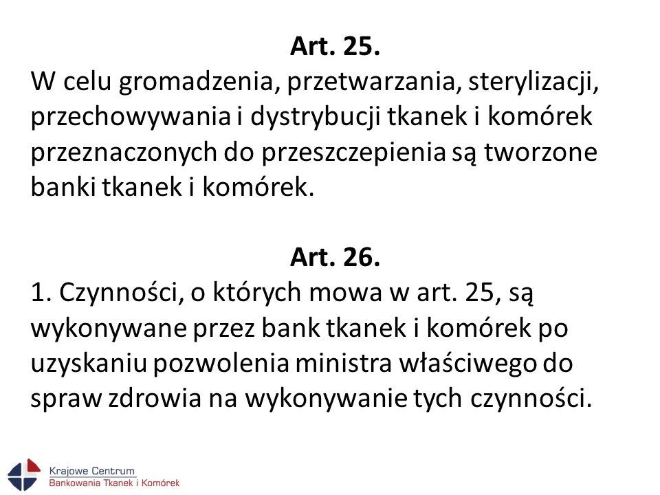 Art.28. 1. Kierownik banku tkanek i komórek wyznacza osobę odpowiedzialną.