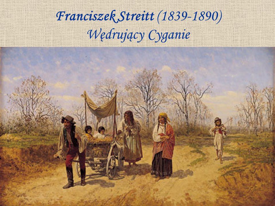 Franciszek Streitt (1839-1890) Wędrujący Cyganie