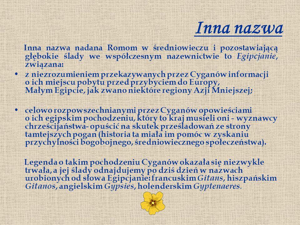 Polscy Cyganie wyżynni, inaczej: Cyganie karpaccy, Bergitka Roma, Nasi Cyganie Zbliżeni do Cyganów ukraińskich i słowackich.